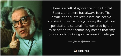 quote-there-is-a-cult-of-ignorance-in-the-united-states-and-there-has-always-been-the-strain-isaac-asimov-46-11-18