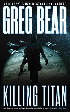Book Review: Killing Titan by Greg Bear